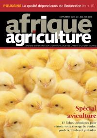 Supplément aviculture d'Afrique Agriculture 412 de mai/juin 2016